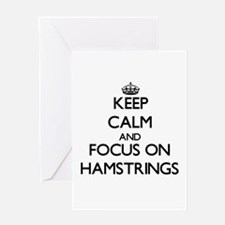 Keep Calm and focus on Hamstrings Greeting Cards