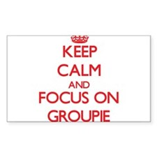 Keep Calm and focus on Groupie Decal