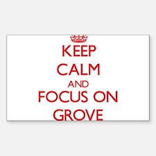 Keep Calm and focus on Grove Decal