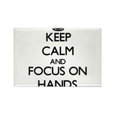 Keep Calm and focus on Hands Magnets
