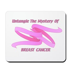 UNTANGLE MYSTERY OF BREAST CANCER Mousepad