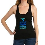 And though she be but little she is fierce Tank Top