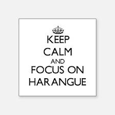 Keep Calm and focus on Harangue Sticker