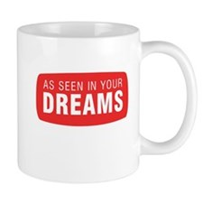 As seen in your dreams Mugs