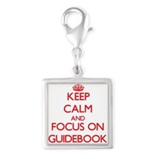 Keep Calm and focus on Guidebook Charms