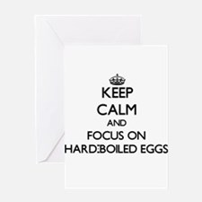 Keep Calm and focus on Hard-Boiled Eggs Greeting C