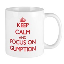 Keep Calm and focus on Gumption Mugs