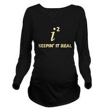Keepin' It Real Long Sleeve Maternity T-Shirt