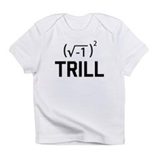Real Numbers are Trill Infant T-Shirt