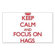 Keep Calm and focus on Hags Decal