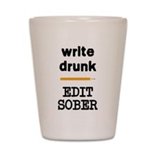Write Drunk Edit Sober Shot Glass