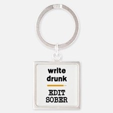 Write Drunk Edit Sober Square Keychain