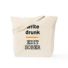 Write Drunk Edit Sober Tote Bag