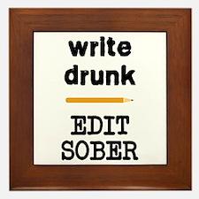 Write Drunk Edit Sober Framed Tile