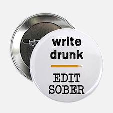 "Write Drunk Edit Sober 2.25"" Button"