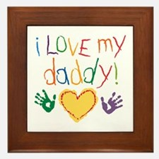 i love my daddy Framed Tile