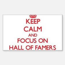 Keep Calm and focus on Hall Of Famers Decal