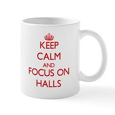 Keep Calm and focus on Halls Mugs