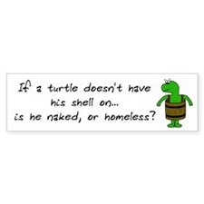 Turtle Without Shell Bumper Bumper Sticker