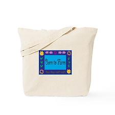 Born To Farm Tote Bag