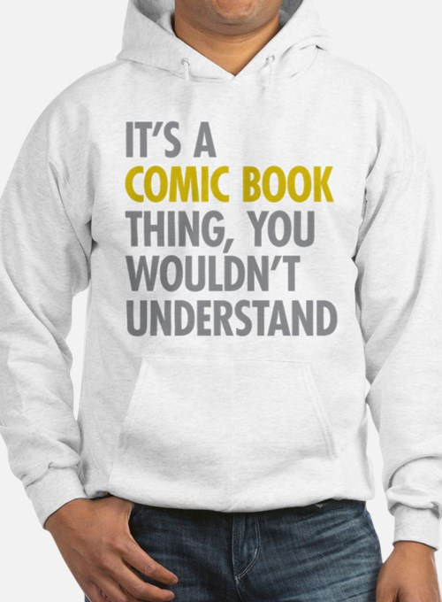 Its A Comic Book Thing Hoodie