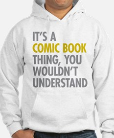 Its A Comic Book Thing Jumper Hoody
