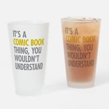 Its A Comic Book Thing Drinking Glass