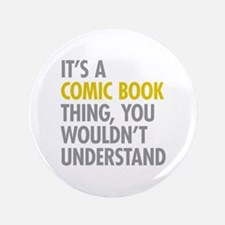 """Its A Comic Book Thing 3.5"""" Button (100 pack)"""