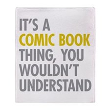 Its A Comic Book Thing Throw Blanket