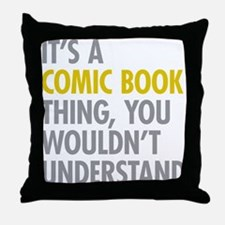 Its A Comic Book Thing Throw Pillow