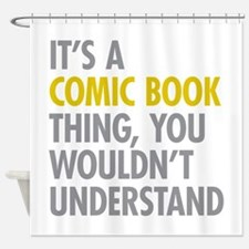 Its A Comic Book Thing Shower Curtain