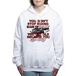 You Don't Get Old Women's Hooded Sweatshirt