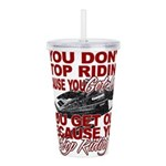 You Don't Get Old Acrylic Double-wall Tumbler