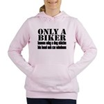 Only a Biker Women's Hooded Sweatshirt