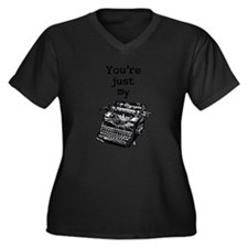 Youre Just My Type Plus Size T-Shirt