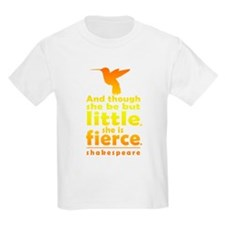And though she be but little, she is fierce. T-Shi