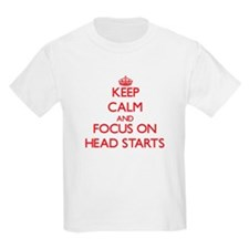 Keep Calm and focus on Head Starts T-Shirt