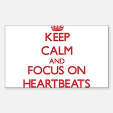 Keep Calm and focus on Heartbeats Decal