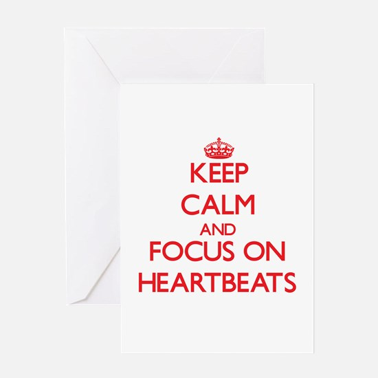 Keep Calm and focus on Heartbeats Greeting Cards