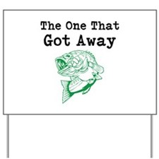 The One That Got Away Yard Sign