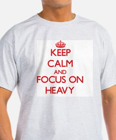 Keep Calm and focus on Heavy T-Shirt