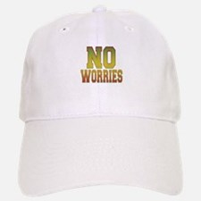 No Worries Baseball Baseball Cap