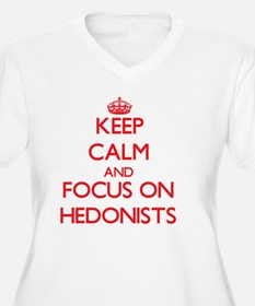 Keep Calm and focus on Hedonists Plus Size T-Shirt