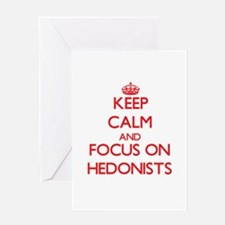 Keep Calm and focus on Hedonists Greeting Cards