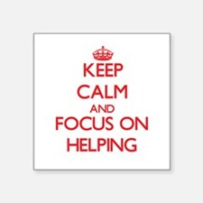 Keep Calm and focus on Helping Sticker