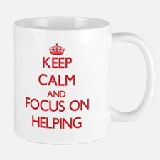 Keep Calm and focus on Helping Mugs