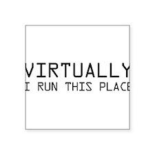 Virtually I run this place Sticker
