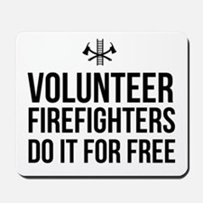 Volunteer firefighters free Mousepad