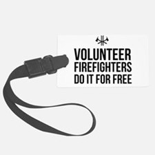 Volunteer firefighters free Luggage Tag