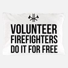 Volunteer firefighters free Pillow Case